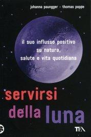 SERVIRSI DELLA LUNA di Johanna Paungger - Thomas Poppe