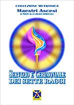 SERVIZIO E CERIMONIALE DEI SETTE RAGGI di Maestri Ascesi, Il Ponte alla Libertà Spirituale