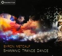 SHAMANIC TRANCE DANCE Musica Sciamana come veicolo per elevare l'Anima di Byron Metcalf