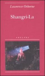 SHANGRI-LA di Lawrence Osborne