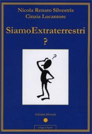 SIAMO EXTRATERRESTRI? di Nicola Renato Silvestris, Cinzia Locantore