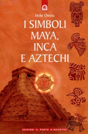 I SIMBOLI MAYA, INCA E ATZECHI di Heike Owusu