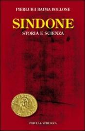SINDONE - STORIA E SCIENZA di Pierluigi Baima Bollone