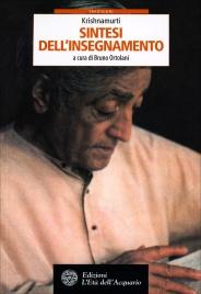 KRISHNAMURTI SINTESI DELL'INSEGNAMENTO di a cura di Jiddu Krishnamurti
