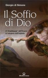 """IL SOFFIO DI DIO Un """"continuum"""" dell'Essere le categorie dell'Infinito di Giorgio Di Simone"""