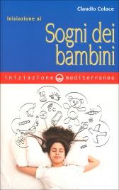 INIZIAZIONE AI SOGNI DEI BAMBINI di Claudio Colace