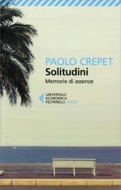 SOLITUDINI Memorie di assenze di Paolo Crepet