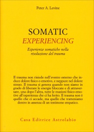 SOMATIC EXPERIENCING di Peter A. Levine
