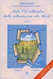 DOPO L'11 SETTEMBRE - DALLA SOTTOMISSIONE ALLA LIBERTà VOL. 2 Nuova Edizione ampliata e aggiornata di Anne Givaudan