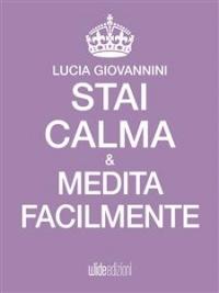 STAI CALMA E MEDITA FACILMENTE (EBOOK)