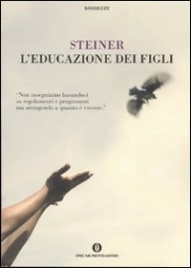 """L'EDUCAZIONE DEI FIGLI """"Non insegnamo basandoci su regolamenti e programmi ma attingendo a quanto è vivente"""" di Rudolf Steiner"""