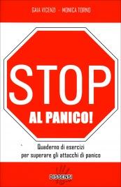 STOP AL PANICO! Quaderno di esercizi per superare gli attacchi di panico di Gaia Vincenzi                                   ,                          Monica Torno