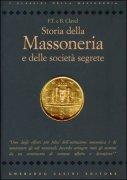 STORIA DELLA MASSONERIA E DELLE SOCIETà SEGRETE di B. Clavel, F. T. Clavel