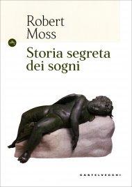 STORIA SEGRETA DEI SOGNI di Robert Moss