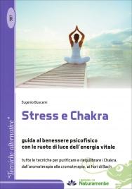 STRESS E CHAKRA Guida al benessere psicofisico con le ruote di luce dell'energia vitale di Eugenio Buscemi