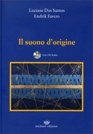 IL SUONO D'ORIGINE - CON CD AUDIO INCLUSO di Luciane Dos Santos, Endrik Favero