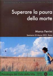 SUPERARE LA PAURA DELLA MORTE - CD MP3 Seminario del 25 marzo 2012 - Roma di Marco Ferrini