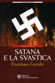 SATANA E LA SVASTICA Il Nazismo e l'occulto di Francis King