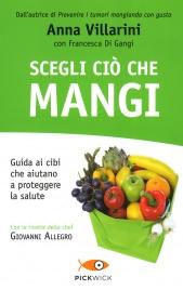 Prevenire i tumori mangiando con gusto libro di anna villarini e giovanni allegro - Prevenire in cucina mangiando con gusto ...