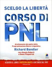 Scelgo la Libertà - Corso di PNL
