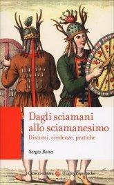 Dagli Sciamani allo Sciamanesimo