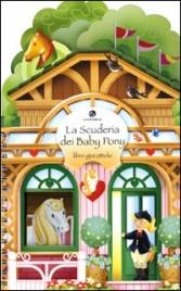 La Scuderia dei Baby Pony - Libro Giocattolo
