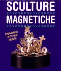 Sculture Magnetiche