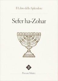 Sefer ha Zohar - Il Libro dello Splendore