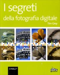 I Segreti della Fotografia Digitale