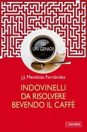 Sei un Genio? Indovinelli da Risolvere Bevendo il Caffè (eBook)