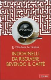 Sei un Genio? Indovinelli da Risolvere Bevendo il Caffè