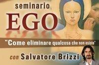 Seminario - EGO - Come Eliminare Qualcosa che Non Esiste (Videocorso Digitale) Streaming - Da vedere online