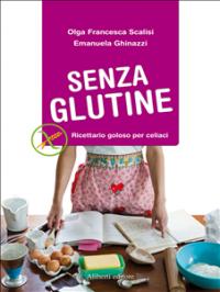 Senza Glutine - Ricettario Goloso per Celiaci (eBook)