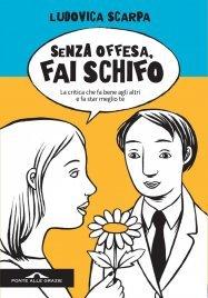 Senza Offesa Fai Schifo (eBook)