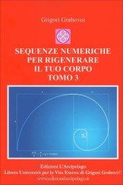 Sequenze Numeriche per Rigenerare il Tuo Corpo - Tomo 3