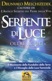 Il Serpente di Luce - Oltre il 2012 Vecchia Edizione 2008
