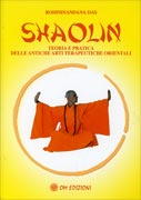Shaolin - Teoria e Pratica delle Antiche Arti Terapeutiche Orientali
