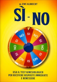 Si - No. Usa il test kinesiologico per ricevere risposte immediate e benessere