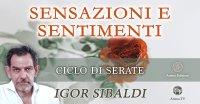"""Serata """"Sensazioni e sentimenti"""" con Igor Sibaldi – Lunedì 7 giugno 2021"""
