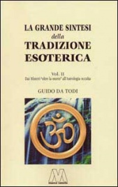 La grande sintesi della tradizione esoterica