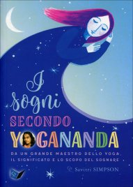 I Sogni Secondo Yogananda