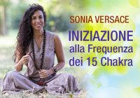 Iniziazione Alla Frequenza Dei 15 Chakra (Video Seminario)