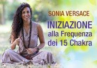 Iniziazione Alla Frequenza Dei 15 Chakra (Video Seminario)