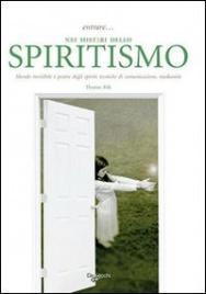 Entrare nei Misteri dello Spiritismo