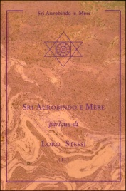 Sri Aurobindo e Mère parlano di Loro Stessi. Vol. 1
