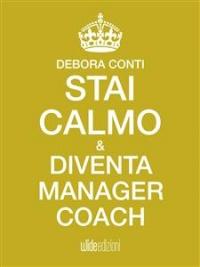 Stai Calmo e Diventa Manager Coach (Ebook)