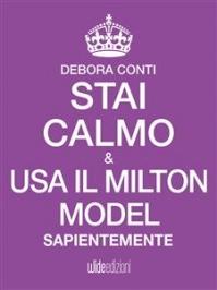 Stai Calmo e Usa il Milton Model Sapientemente (eBook)