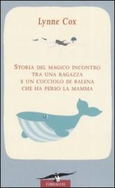 Storia del magico incontro tra una ragazza e un cucciolo di balena che ha perso la mamma