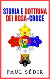 Storia e Dottrina dei Rosa + Croce (eBook)