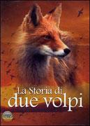 La Storia di Due Volpi - DVD